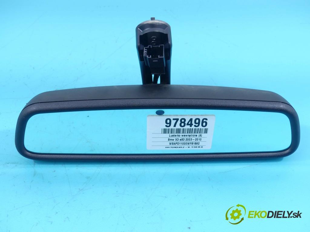 Bmw X3 e83 2003-2010 2.0d 150 HP manual 110 kW 1995 cm3 5- zrkadlo uvnitř: 913446101 (Spätné zrkadlá vnútorné)